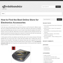 How to Find the Best Online Store for Electronics Accessories