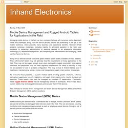 Mobile Device Management and Rugged Android Tablets for Applications in the Field