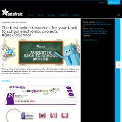 The best online resources for your back to school electronics projects #BackToSchool