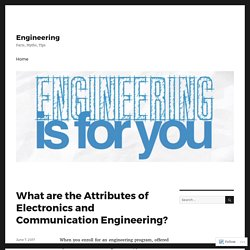 What are the Attributes of Electronics and Communication Engineering? – Engineering