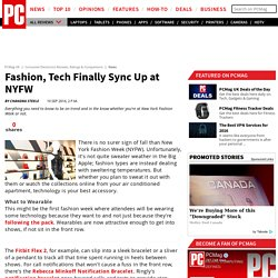 Fashion, Tech Finally Sync Up at NYFW - Consumer Electronics Reviews, Ratings & Comparisons