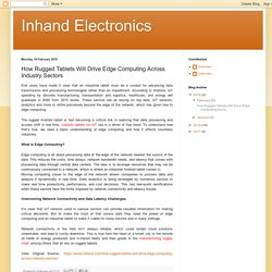 Inhand Electronics: How Rugged Tablets Will Drive Edge Computing Across Industry Sectors