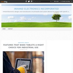 Features That Make Tablets a Right Choice for Industrial Use - InHand Electronics Incorporated