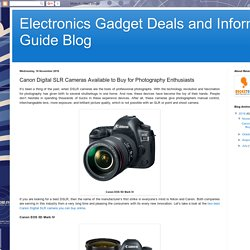 Electronics Gadget Deals and Informartion Guide Blog: Canon Digital SLR Cameras Available to Buy for Photography Enthusiasts