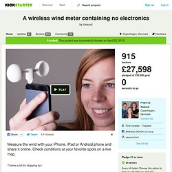 A wireless wind meter containing no electronics by Vaavud