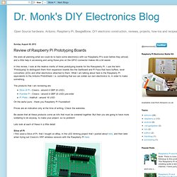 Dr. Monk's DIY Electronics Blog: Review of Raspberry Pi Prototyping Boards