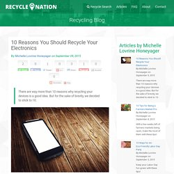 10 Reasons You Should Recycle Your Electronics