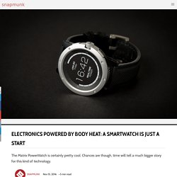 Electronics Powered By Body Heat: A Smartwatch Is Just A Start