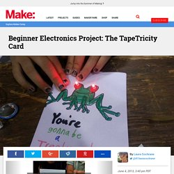Beginner Electronics Project: The TapeTricity Card