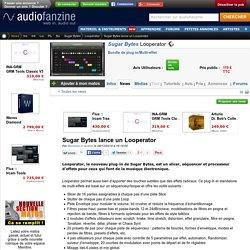 Plug-in et standalone de multi-effets pour musique électronique Sugar Bytes Looperator