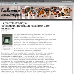 Papier/électronique, catalogage/indexation, comment aller ensemble