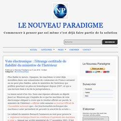Vote électronique : l'étrange certitude de fiabilité du ministère de l'Intérieur