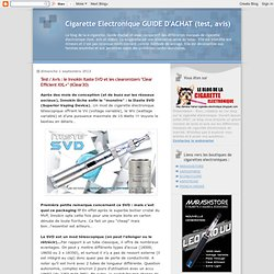 "Test / Avis : le Innokin Itaste SVD et les clearomizers ""Clear Efficient XXL+"" (iClear30)"