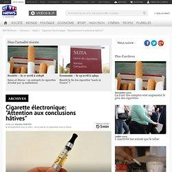 """Cigarette électronique: """"Attention aux conclusions hâtives"""" - Sciences"""