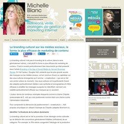 Le branding culturel sur les médias sociaux, la forme la plus efficace de marketing de contenu Michelle Blanc, M.Sc. commerce électronique. Marketing Internet, consultante, conférencière, auteure. 15 ans d'expérience