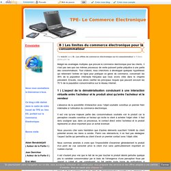 B ) Les limites du commerce électronique pour le consommateur - TPE- Le Commerce Electronique