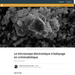 Le microscope électronique à balayage en criminalistique