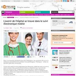 L'avenir de l'hôpital se trouve dans le e-suivi