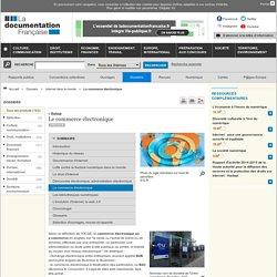 Le commerce électronique - Internet dans le monde - Dossiers