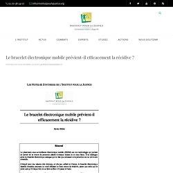 Étude Institut pour la Justice : bracelet électronique et prévention récidive