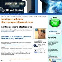 > montage schema electronique montages et schemas electroniques (descriptions et realisation)