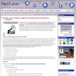 Guide : pour un meilleur usage de la messagerie électronique dans les entreprises