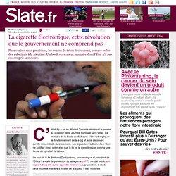 La cigarette électronique, cette révolution que le gouvernement ne comprend pas
