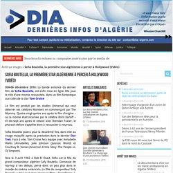 Sofia Boutella, la première star algérienne à percer à Hollywood (Vidéo) - DIA Journal électronique d'informations
