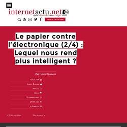 Le papier contre l'électronique (2/4) : Lequel nous rend plus intelligent