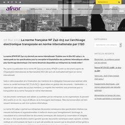 La norme française NF Z42-013 sur l'archivage électronique transposée en norme internationale par l'ISO
