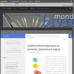 L'édition électronique pour la jeunesse: panorama et enjeux.