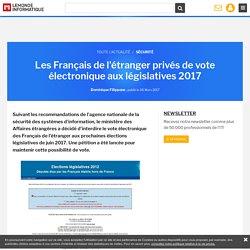 Les Français de l'étranger privés de vote électronique aux législatives 2017