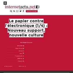 Le papier contre l'électronique (1/4) : Nouveau support, nouvelle culture