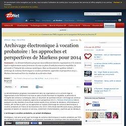 Archivage électronique à vocation probatoire : les approches et perspectives de Markess pour 2014
