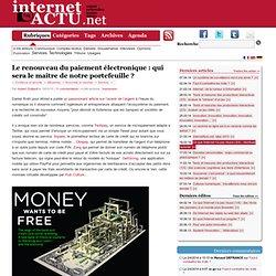 Le renouveau du paiement électronique : qui sera le maître de no