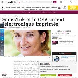 Genes'Ink et le CEA créent l'électronique imprimée, Sciences & Prospectives