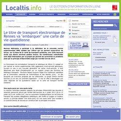 Le titre de transport électronique de Rennes va embarquer une carte de vie quotidienne - Localtis.info - Caisse des Dépôts