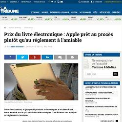 Prix du livre électronique : Apple prêt au procès plutôt qu'au réglement à l'amiable