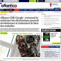 Alliance GSK-Google : comment la médecine bio-électronique pourrait révolutionner le traitement de bien des maladies