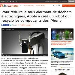 Pour réduire le taux alarmant de déchets électroniques, Apple a créé un robot qui recycle les composants des iPhone