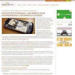 Déchets électroniques : une menace pour l'environnement, l'économie et la santé