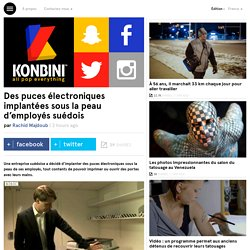 Des puces électroniques implantées sous la peau d'employés suédois