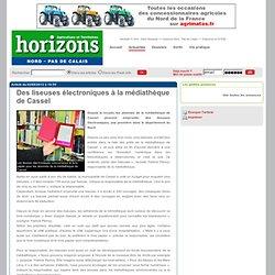 Horizons Nord - Pas de Calais: Des liseuses électroniques à la médiathèque de Cassel