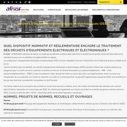 Déchets d'équipements électriques et électroniques (DEEE) - AFNOR Normalisation