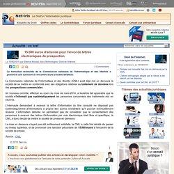 15.000 euros d'amende pour l'envoi de lettres électroniques de prospection