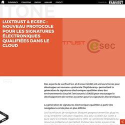 LuxTrust & ecsec : nouveau protocole pour les signatures électroniques qualifiées dans le cloud