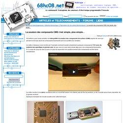 La soudure des composants CMS c'est simple, plus simple... - Général électronique > Fabrication de vos cartes électroniques - Articles et téléchargements - 68hc08.net