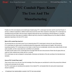 Shree Durga Electroplast - PVC Conduit Pipes: Know The Uses And The Manufacturing