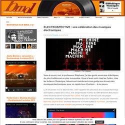 ELECTROSPECTIVE : une célébration des musiques électroniques :