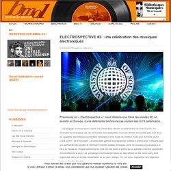 ELECTROSPECTIVE #2 : une célébration des musiques électroniques :
